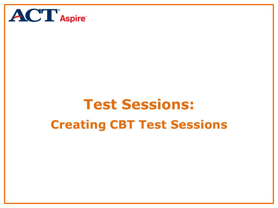 Test Sessions: Creating CBT Test Sessions