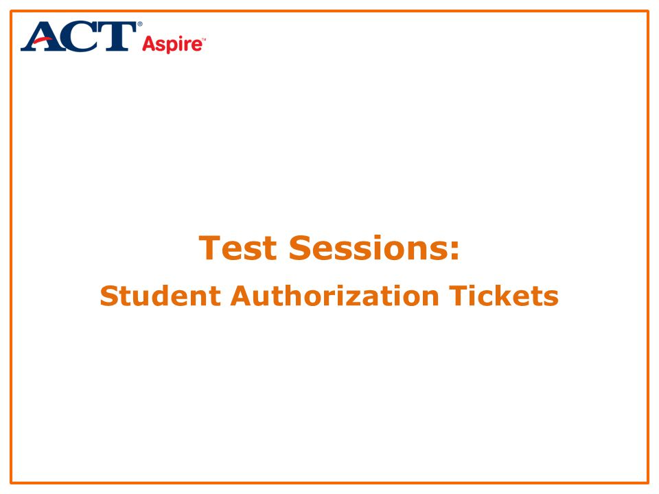Test Sessions: Student Authorization Tickets