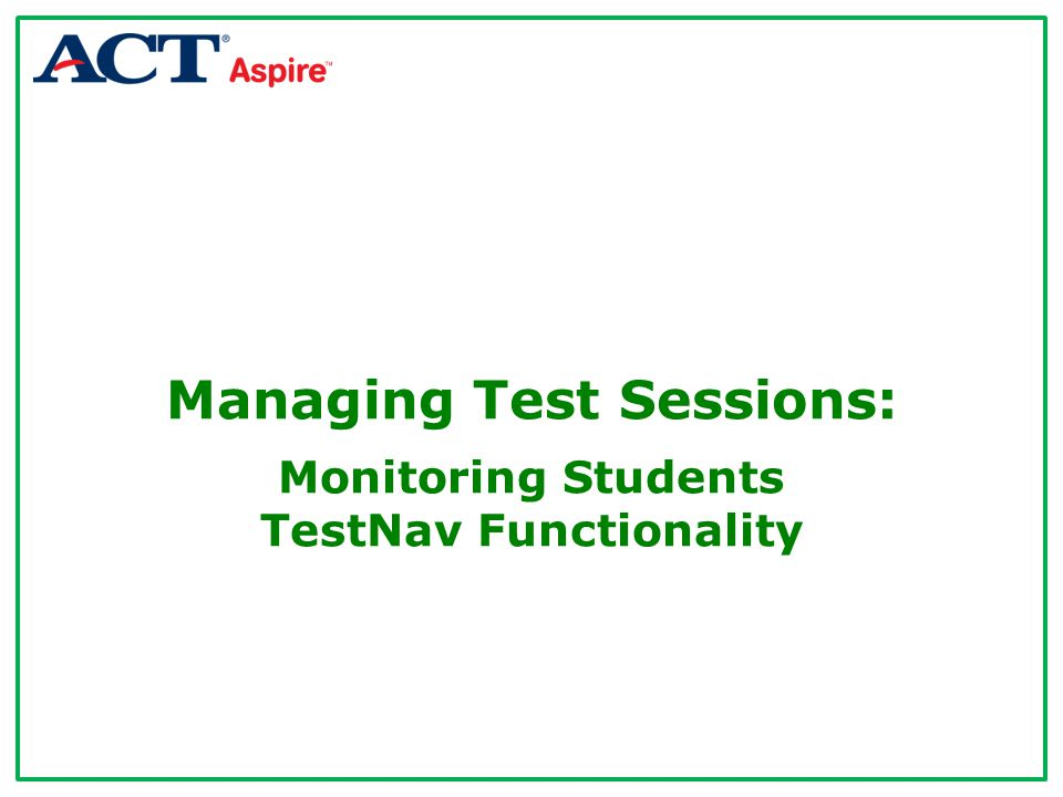 Managing Test Sessions: Monitoring Students TestNav Functionality