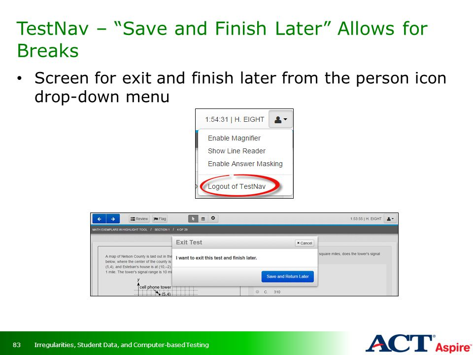 TestNav – Save and Finish Later Allows for Breaks