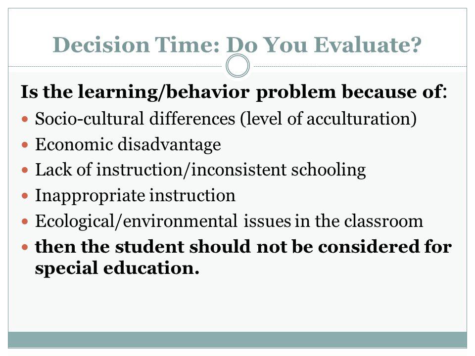 Decision Time: Do You Evaluate