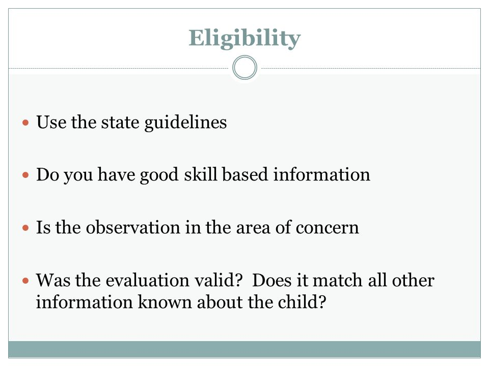 Eligibility Use the state guidelines
