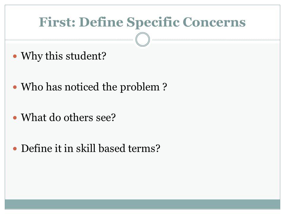 First: Define Specific Concerns