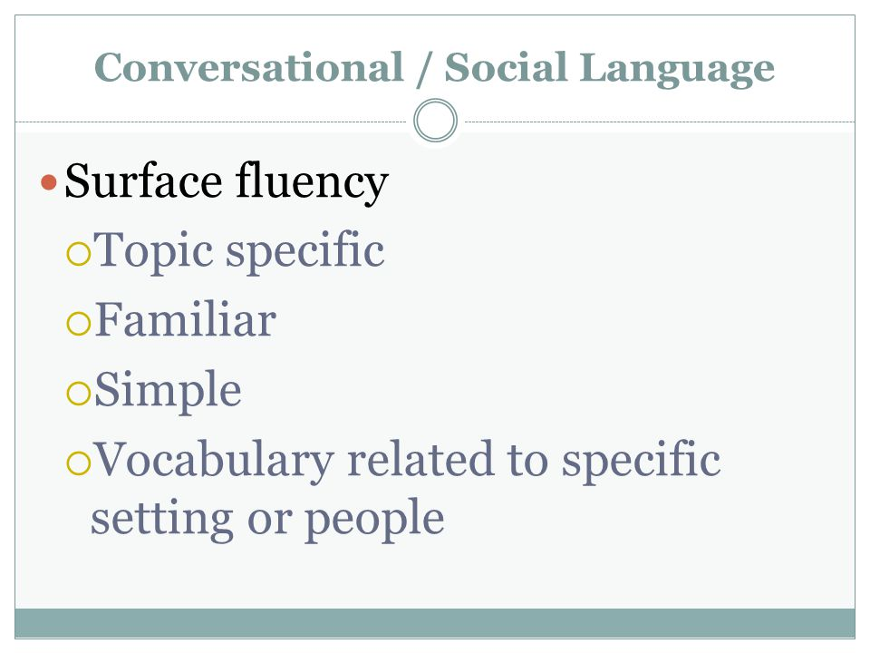 Conversational / Social Language