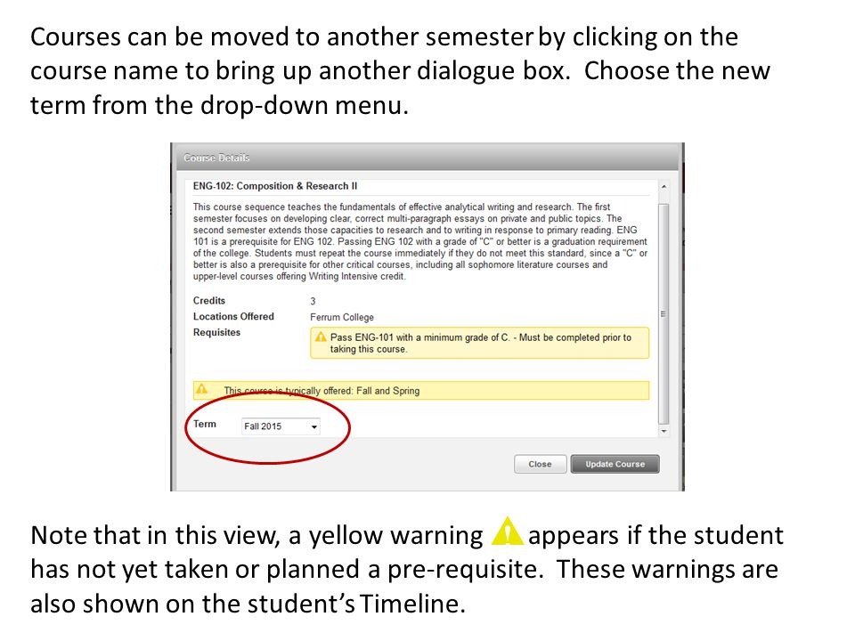 Courses can be moved to another semester by clicking on the course name to bring up another dialogue box. Choose the new term from the drop-down menu.