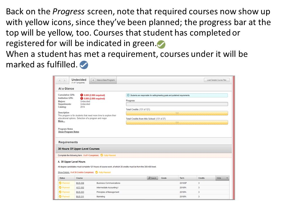 Back on the Progress screen, note that required courses now show up with yellow icons, since they've been planned; the progress bar at the top will be yellow, too. Courses that student has completed or registered for will be indicated in green.