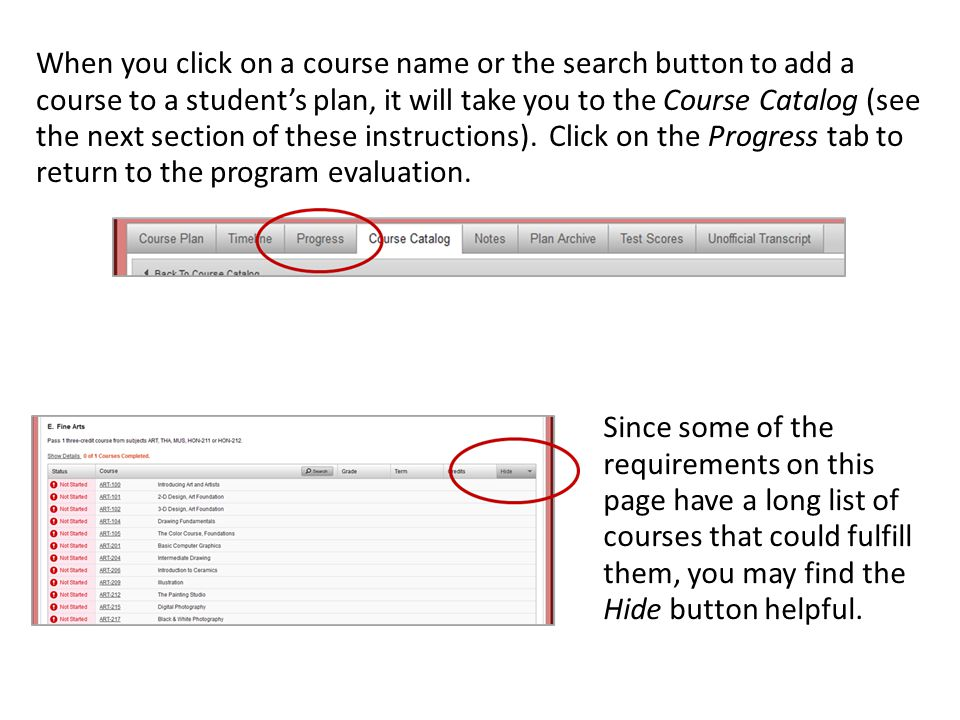When you click on a course name or the search button to add a course to a student's plan, it will take you to the Course Catalog (see the next section of these instructions). Click on the Progress tab to return to the program evaluation.