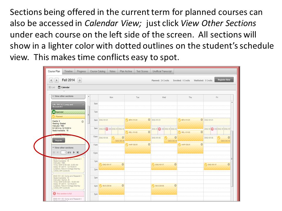 Sections being offered in the current term for planned courses can also be accessed in Calendar View; just click View Other Sections under each course on the left side of the screen.