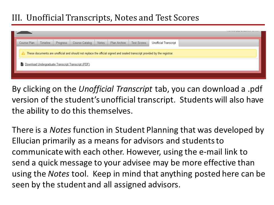 III. Unofficial Transcripts, Notes and Test Scores