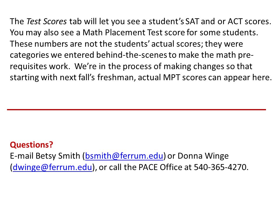 The Test Scores tab will let you see a student's SAT and or ACT scores