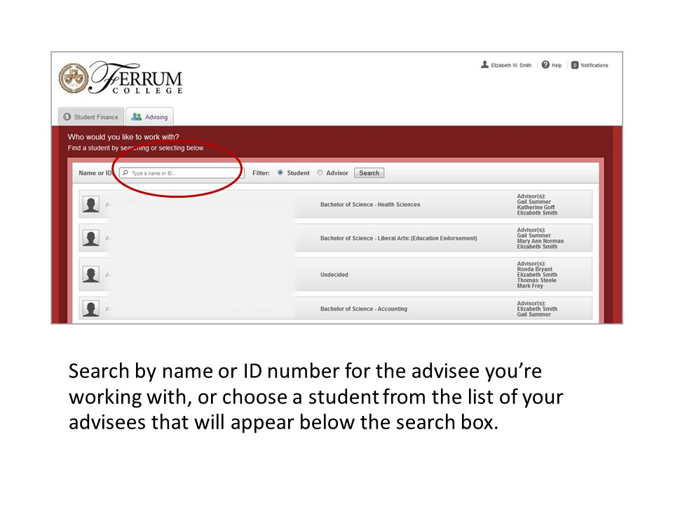 Search by name or ID number for the advisee you're working with, or choose a student from the list of your advisees that will appear below the search box.