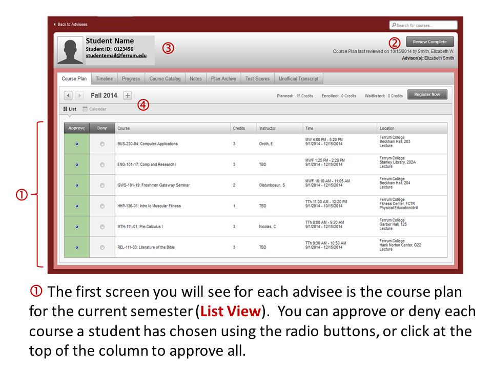  The first screen you will see for each advisee is the course plan for the current semester (List View).
