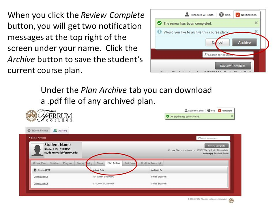 When you click the Review Complete button, you will get two notification messages at the top right of the screen under your name. Click the Archive button to save the student's current course plan.