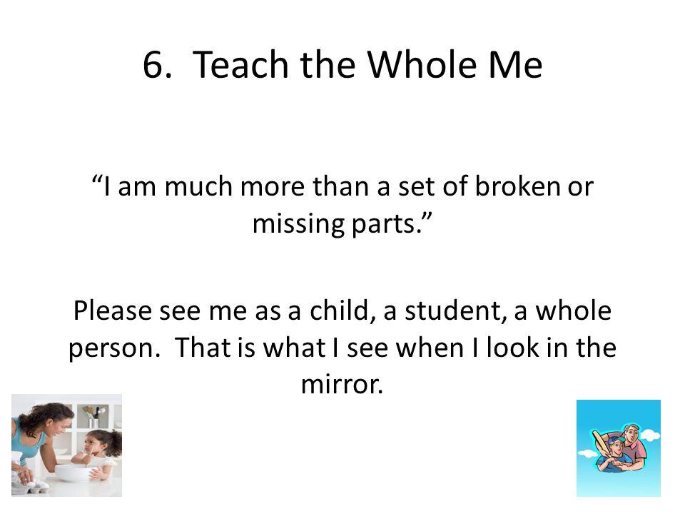 6. Teach the Whole Me