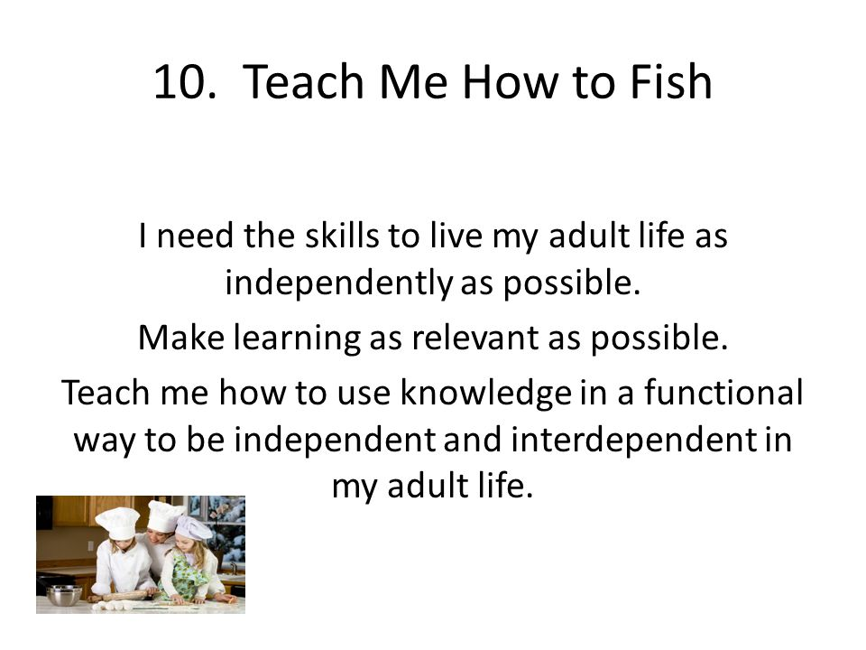 10. Teach Me How to Fish