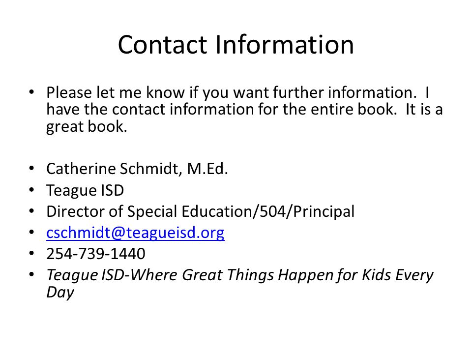 Contact Information Please let me know if you want further information. I have the contact information for the entire book. It is a great book.