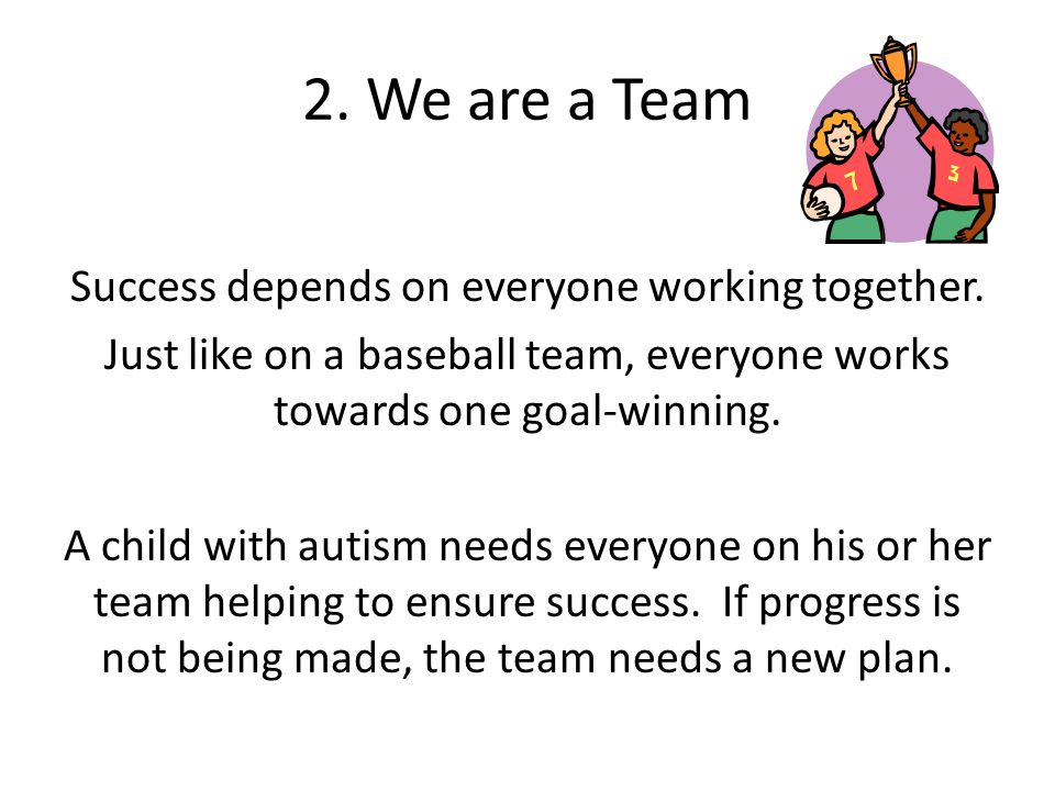 2. We are a Team