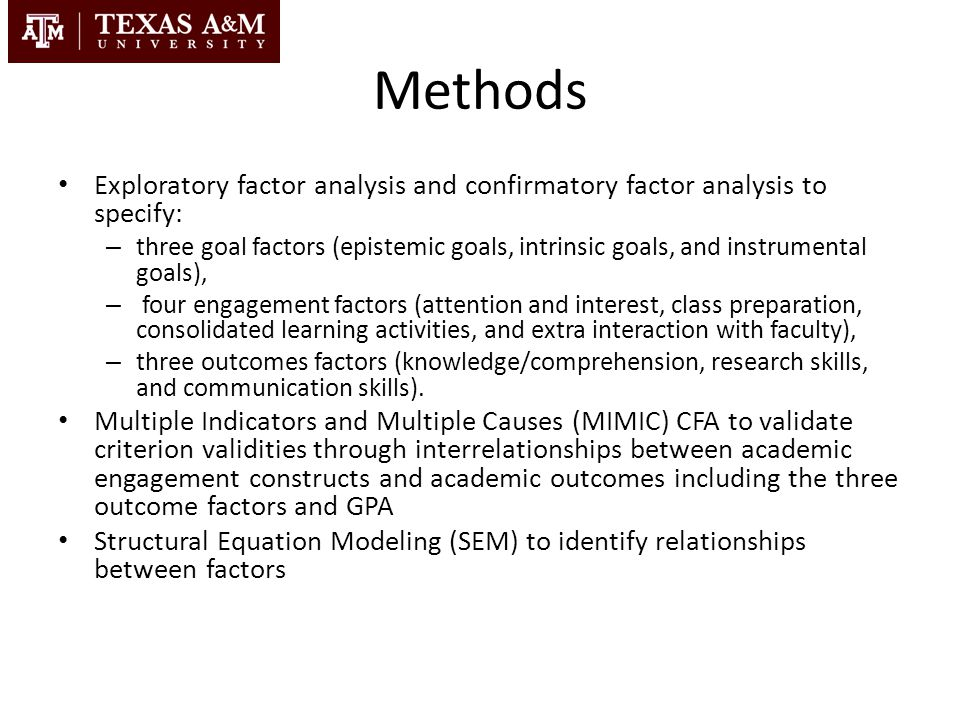 Methods Exploratory factor analysis and confirmatory factor analysis to specify: