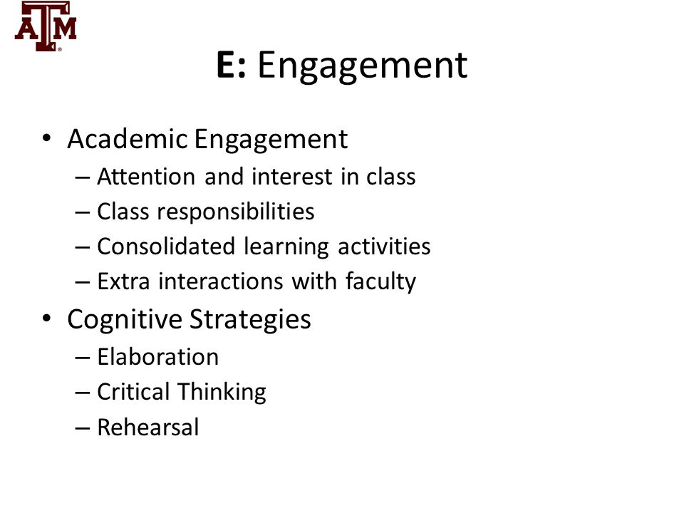 E: Engagement Academic Engagement Cognitive Strategies