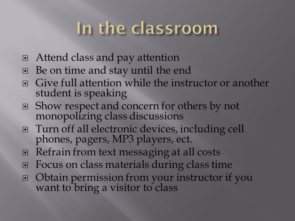In the classroom Attend class and pay attention