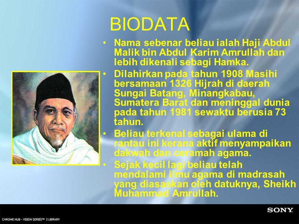 BIODATA Nama sebenar beliau ialah Haji Abdul Malik bin Abdul Karim Amrullah dan lebih dikenali sebagi Hamka.