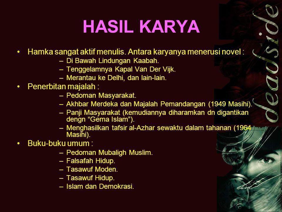 HASIL KARYA Hamka sangat aktif menulis. Antara karyanya menerusi novel : Di Bawah Lindungan Kaabah.