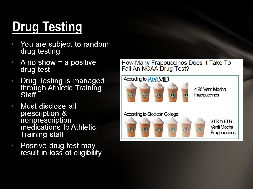 Drug Testing You are subject to random drug testing