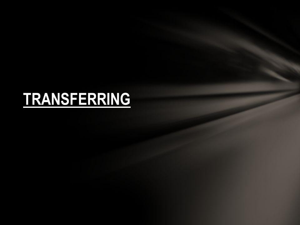 TRANSFERRING