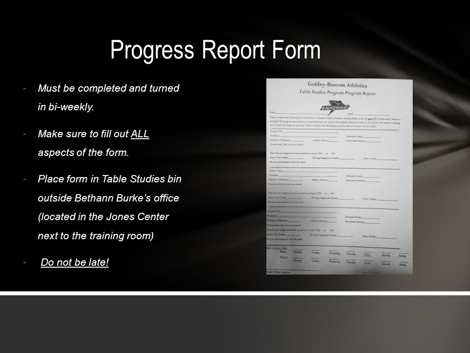 Progress Report Form Must be completed and turned in bi-weekly.