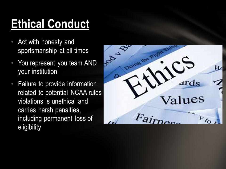 Ethical Conduct Act with honesty and sportsmanship at all times
