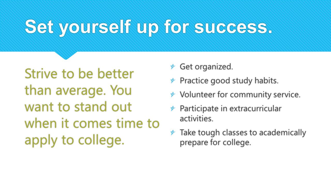 Set yourself up for success.