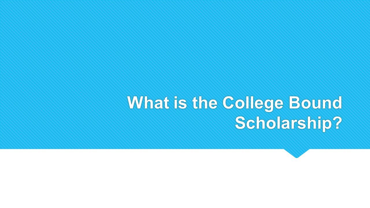 What is the College Bound Scholarship