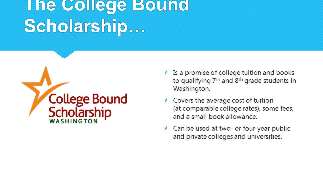 The College Bound Scholarship…