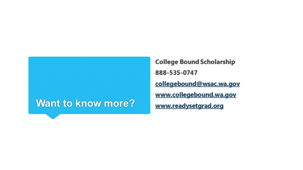 Want to know more College Bound Scholarship 888-535-0747