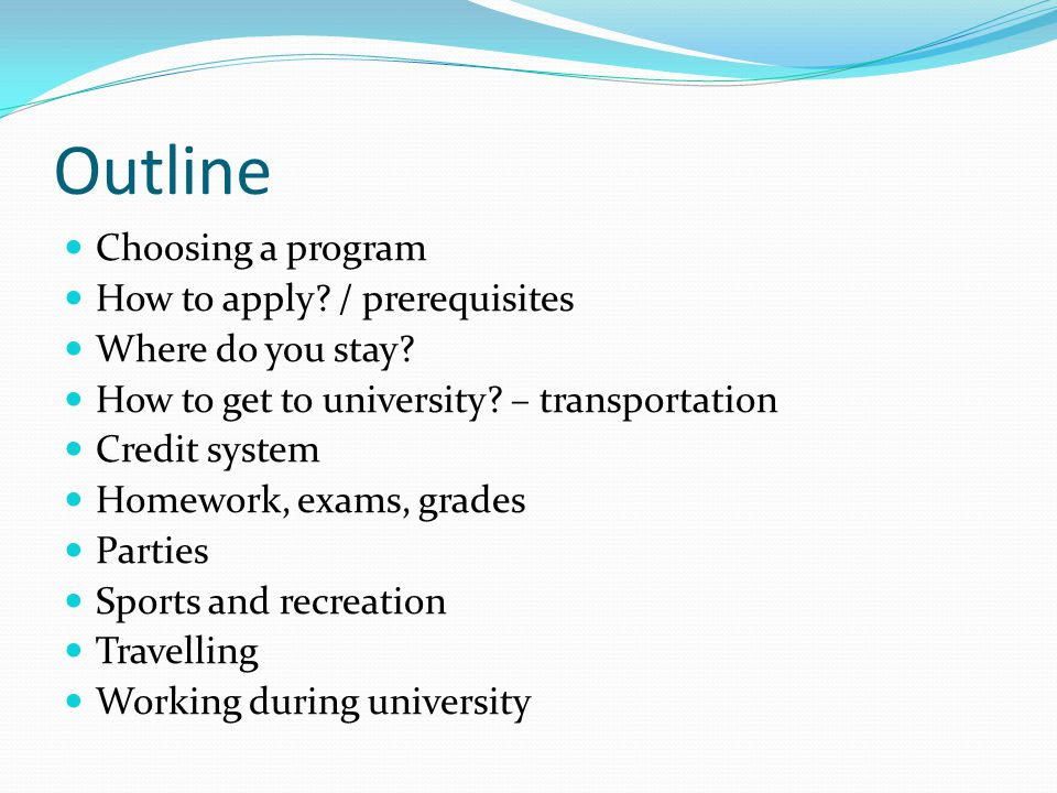 Outline Choosing a program How to apply / prerequisites