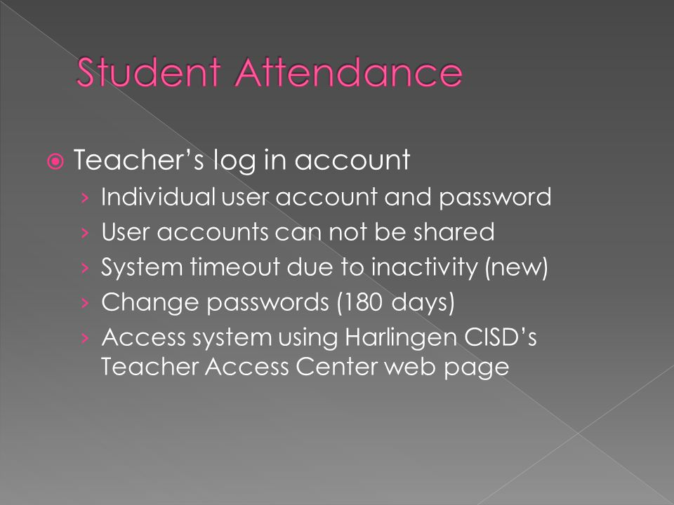 Student Attendance Teacher's log in account