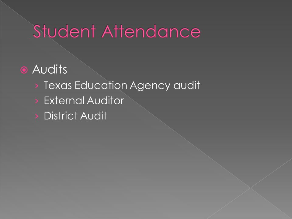 Student Attendance Audits Texas Education Agency audit