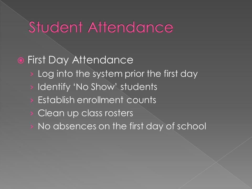Student Attendance First Day Attendance
