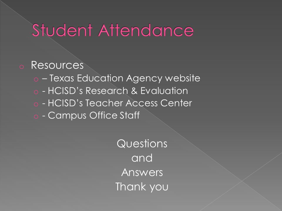 Student Attendance Resources Questions and Answers Thank you