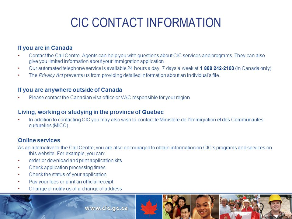 CIC CONTACT INFORMATION If you are in Canada.