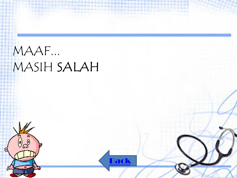 MAAF... MASIH SALAH Back