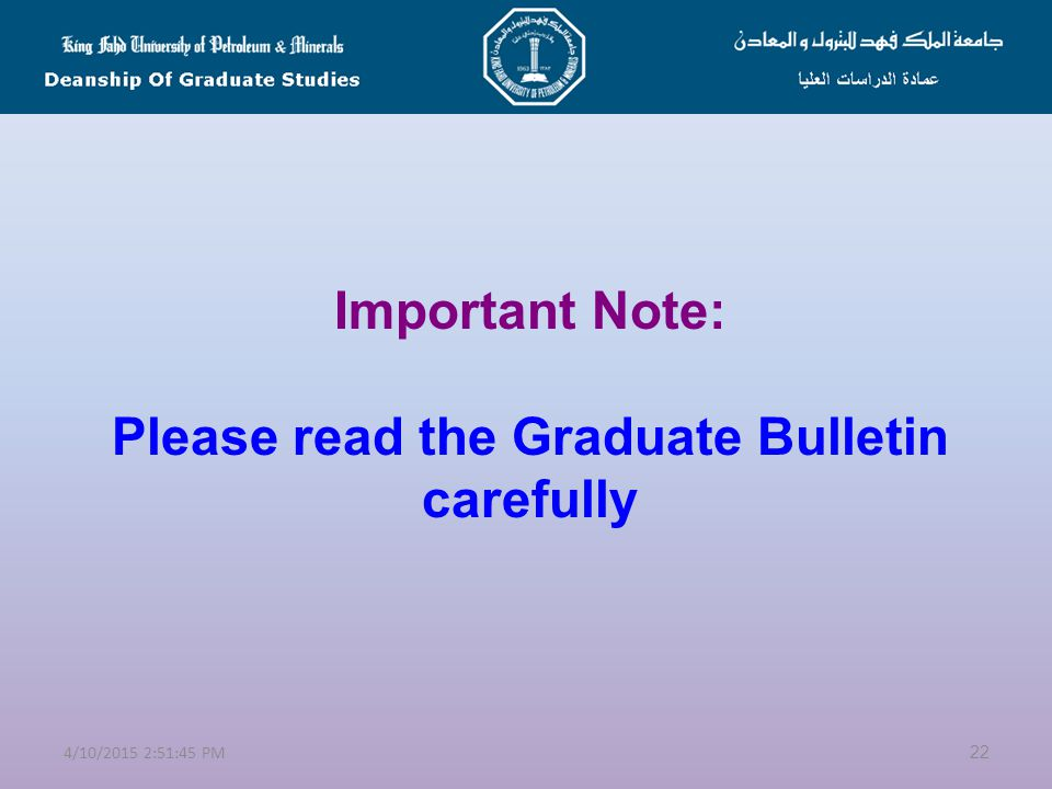 Important Note: Please read the Graduate Bulletin carefully
