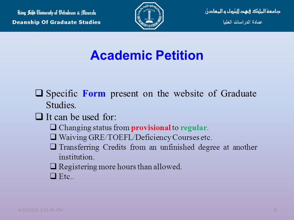 Academic Petition Specific Form present on the website of Graduate Studies. It can be used for: Changing status from provisional to regular.