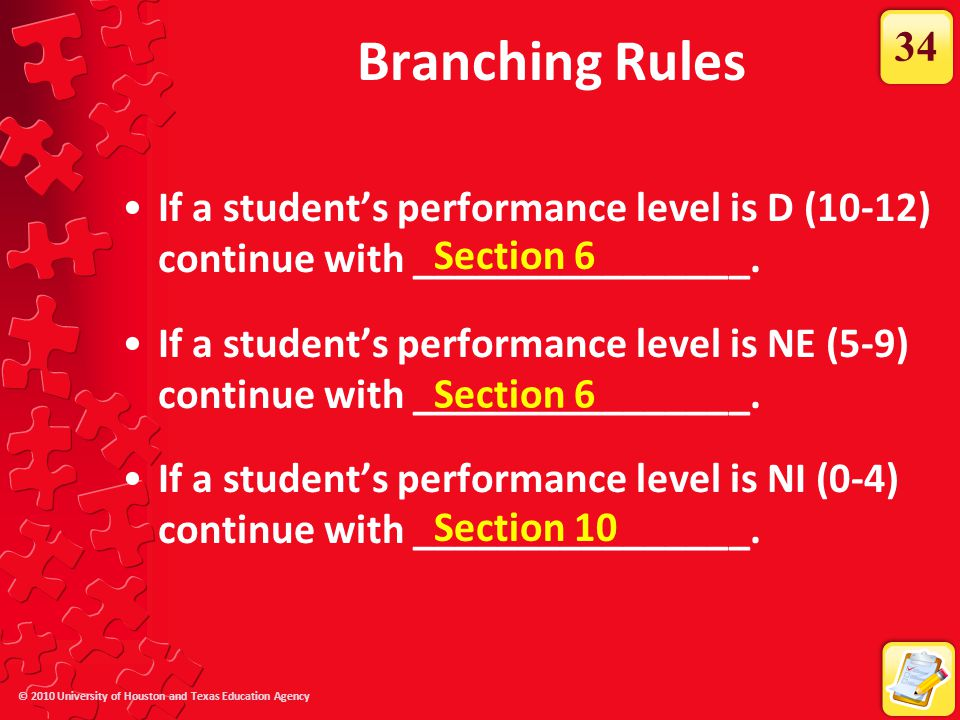 Branching Rules 34. If a student's performance level is D (10-12) continue with ________________.