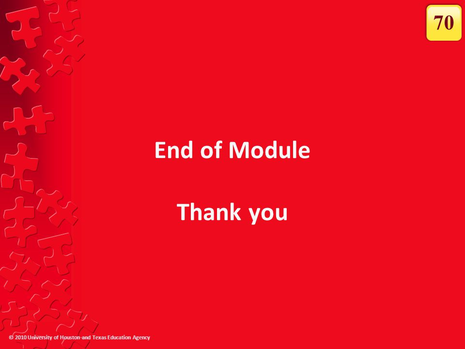 70 End of Module Thank you