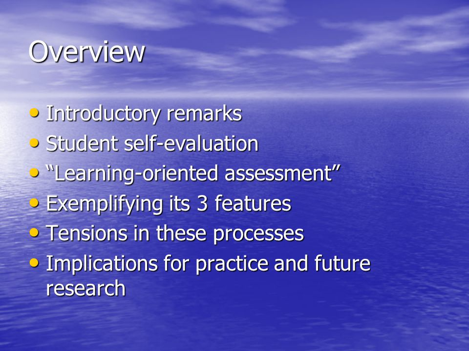 Overview Introductory remarks Student self-evaluation