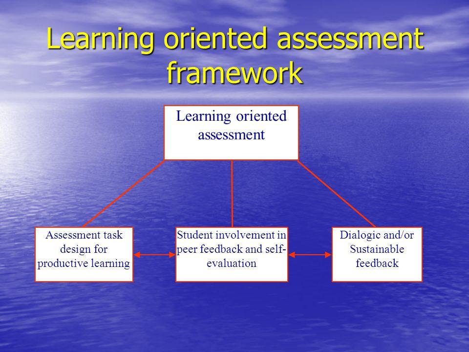 Learning oriented assessment framework