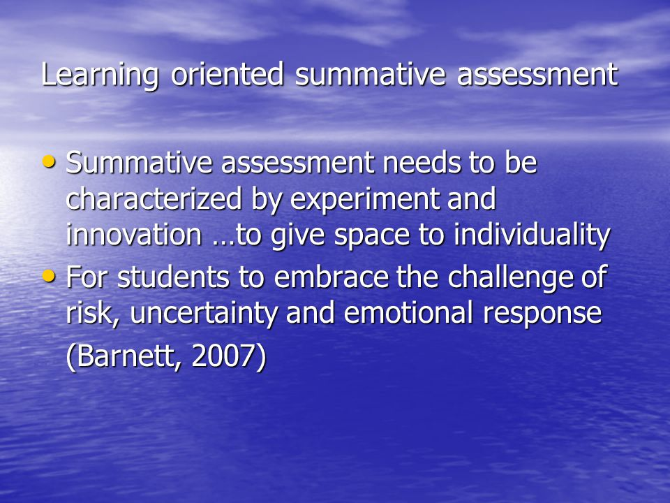 Learning oriented summative assessment