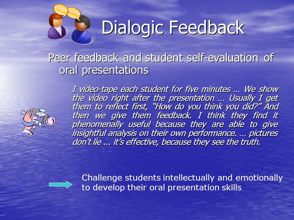 Dialogic Feedback Peer feedback and student self-evaluation of oral presentations.