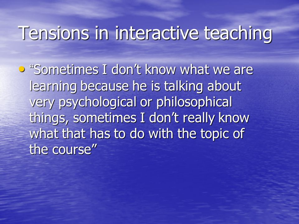 Tensions in interactive teaching